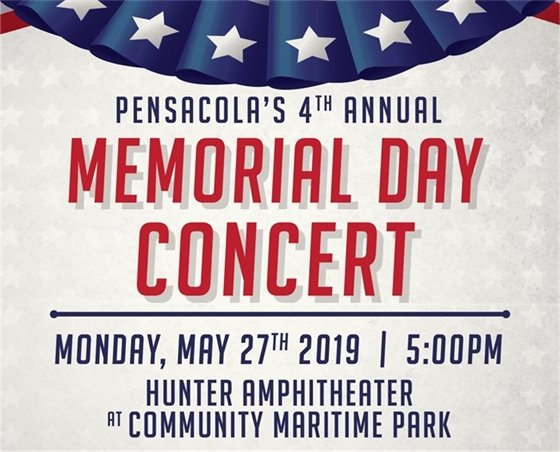 Pensacola's 4th Annual Memorial Day Concert - Monday, May 27 at 5 p.m., Hunter Amphitheater at Community Maritime Park