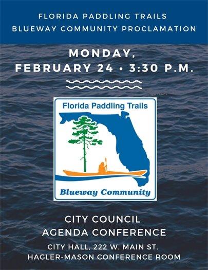 Florida Paddling Trails Blueway Community Proclamation - Monday, Feb. 24, 3:30 p.m. City hall, 222 W. Main St.