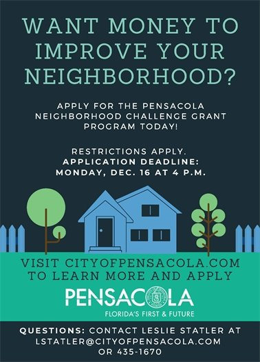 Want money to improve your neighborhood? Apply for the pensacola neighborhood challenge grant program today! Visit cityofpensacola.com to learn more and apply. Restrictions apply.