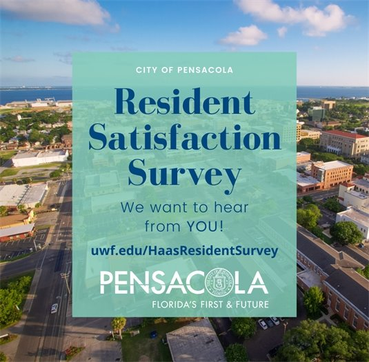 City of pensacola resident satisfaction survey. We want to hear from you! uwf.edu/haasresidentsurvey