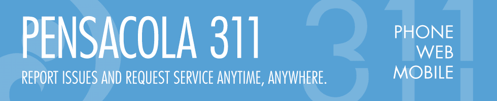 Pensacola 311 Report issues and request service anytime, anywhere