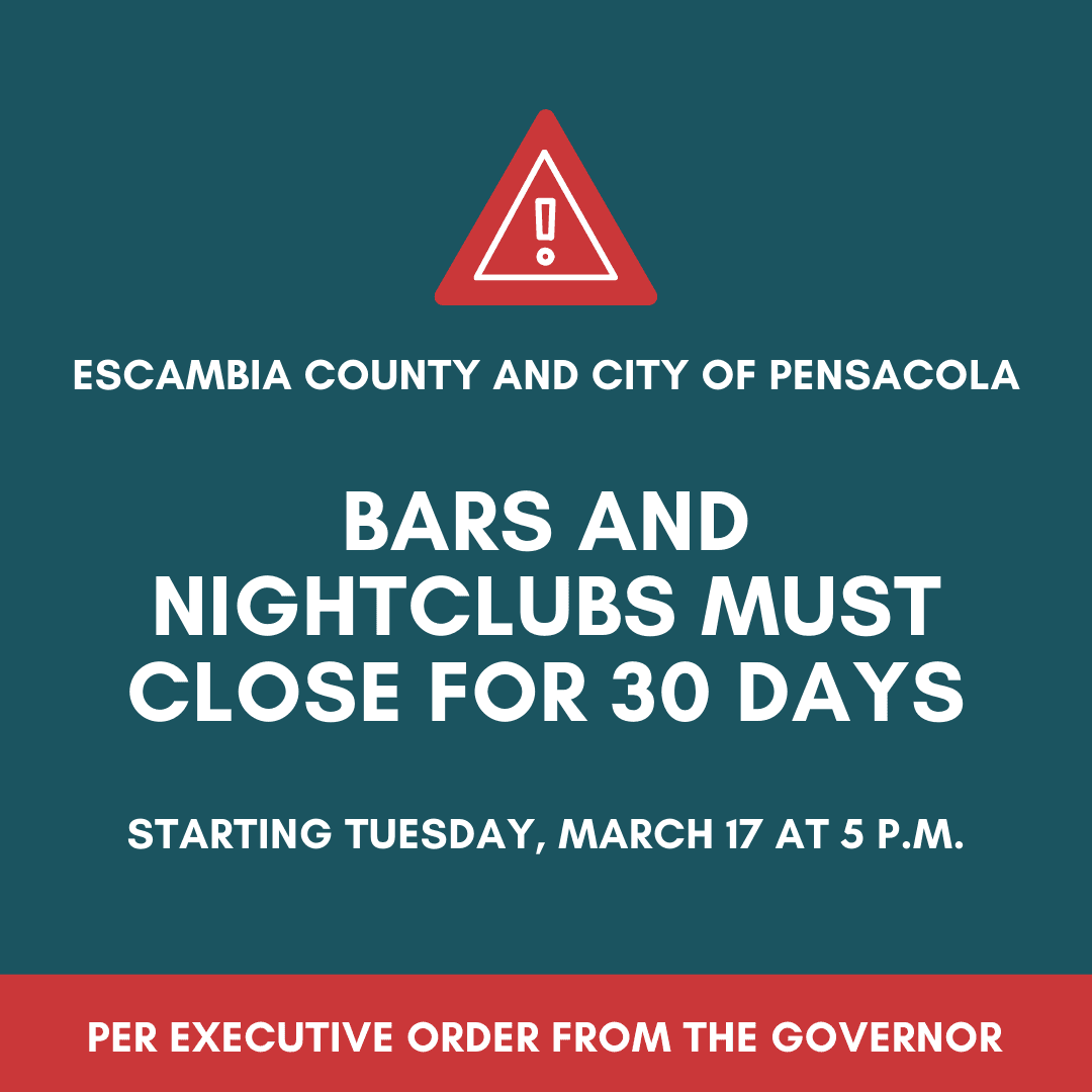 Bars and nightclubs in the city of pensacola and escambia county must close for 30 days