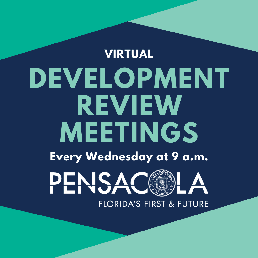 The City of Pensacola has resumed weekly Development Review Meetings each Wednesday at 9 a.m., whic