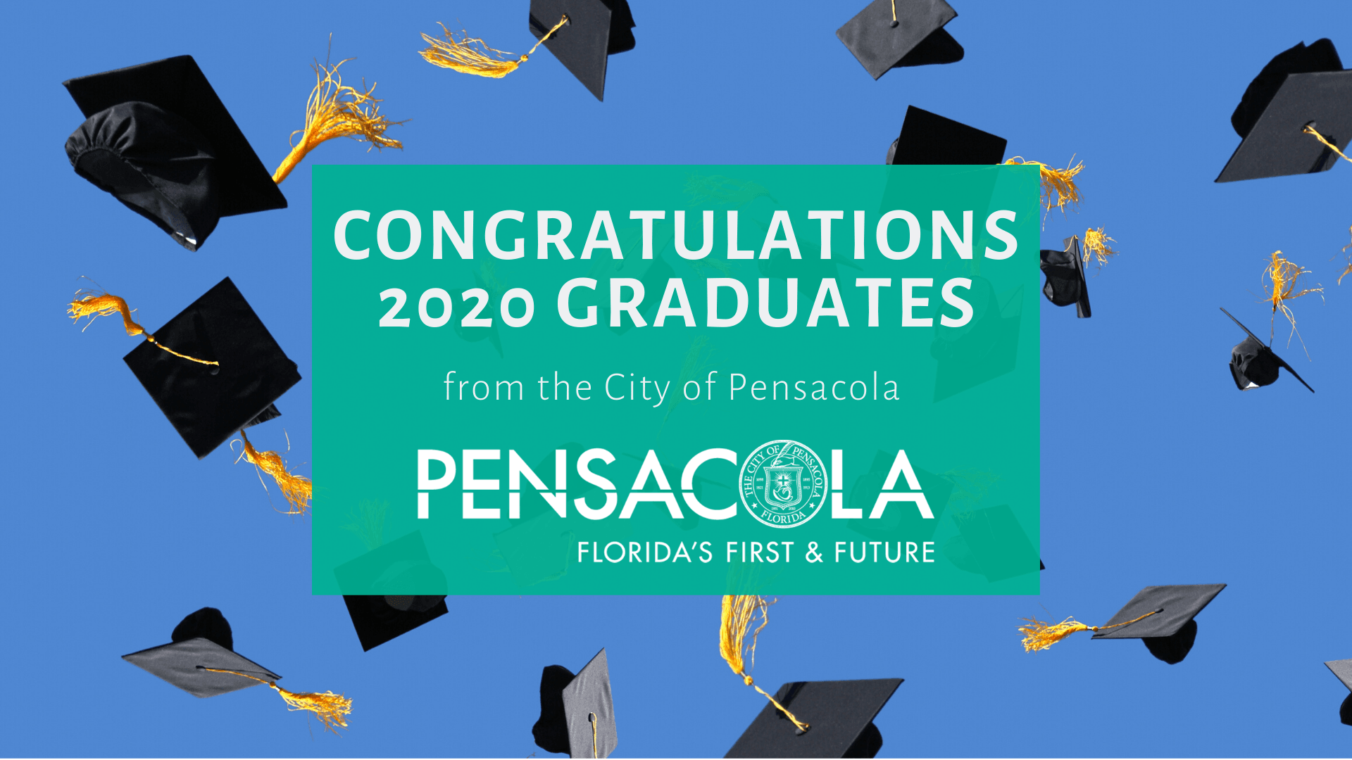 Congratulations to the class of 2020 from the city of pensacola